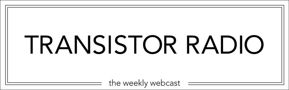Transistor_Banner_TransistorRadio_WeeklyWebcast.jpg