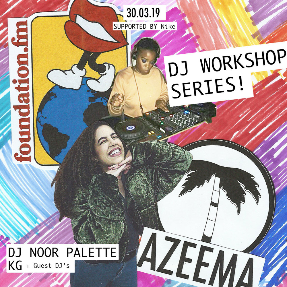 AZEEMA x Foundation FM DJ classes   Our exciting new programme is to encourage Women of Colour from our community here in London to have a go at DJ'ing and become confident with your new skills. It will be an intimate class with only 10 places available! (Monthly on Saturday afternoons). You will get the chance to be taught by our very own  Noor Palette  and Foundation FM's  KG  - plus guest DJ's tba.   Tell your friends! Sign up below:   https://www.surveymonkey.co.uk/r/HXTP6ZQ