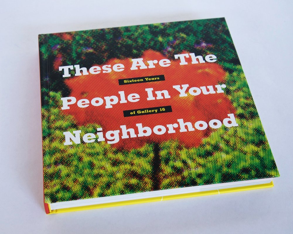 These Are The People In Your Neighborhood | the first 16 years of Gallery 16