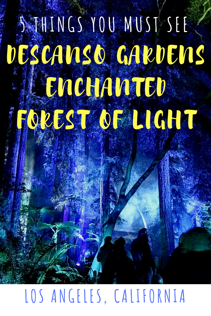 5 THINGS YOU MUST SEE AT THE DESCANSO GARDENS ENCHANTED FOREST OF LIGHT