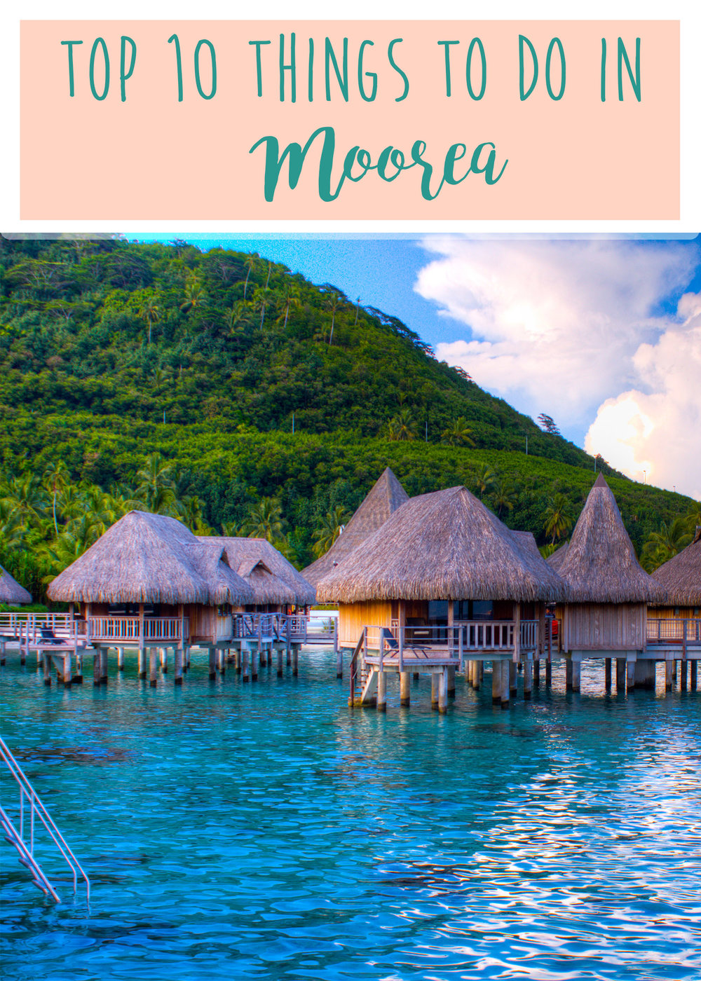 Top 10 things to do in Moorea, French Polynesia