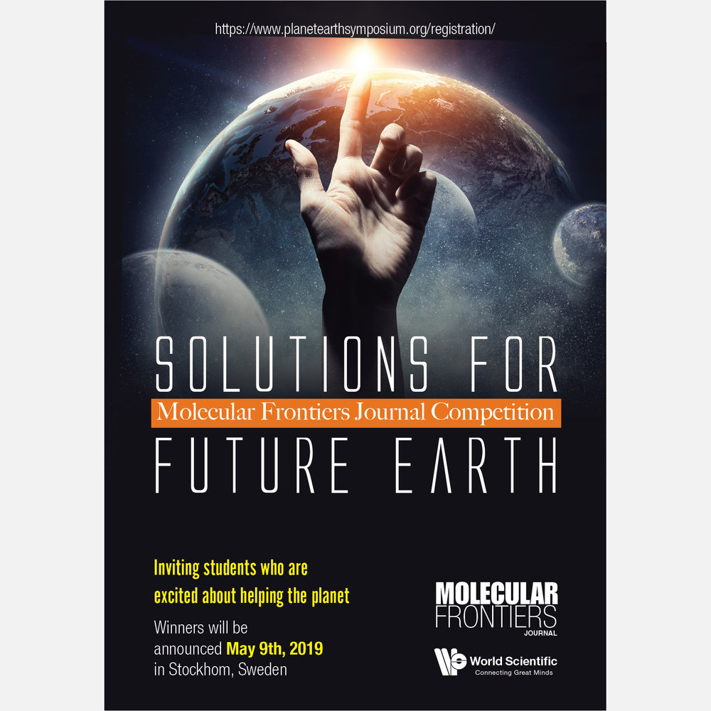 Solutions for Future Earth - Molecular Frontiers Journal CompetitionInviting students who are excited about helping the planetPlease enter your submission by February 28thRegister hereWinners will be announced May 9th, 2019 in Stockholm, Sweden