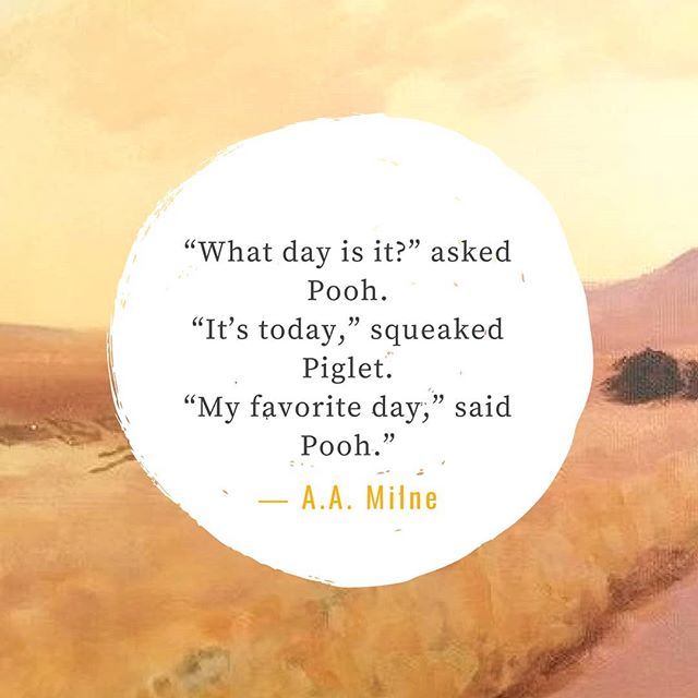 #quotedaily #artquotes #quotesfordreamers #quotestoremember #quotestoliveby #winniethepooh #aamilne #childhoodstories #happyquotes #optimism #begrateful #grattitude #storybookquotes