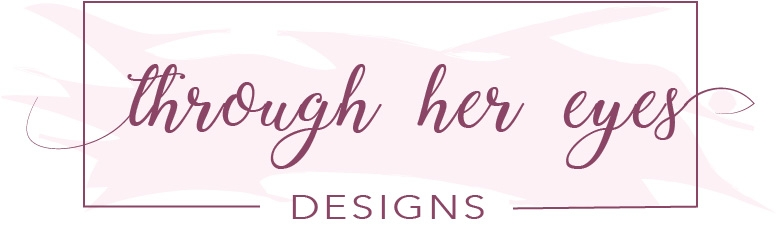 Through Her Eyes Designs