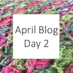 April Blog Day 2