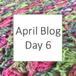 April Blog Day 6