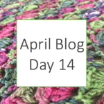 April Blog - Day 14