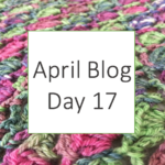 April Blog Day 17