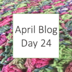 April Blog - Day 24