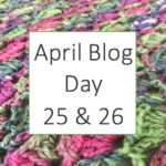 April Blog 25 & 26