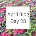 April Blog Day 28