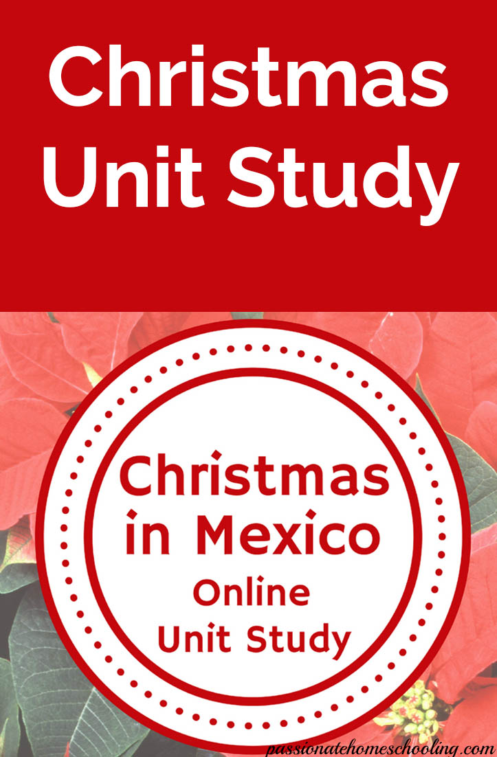Christmas in Mexico homeschool online unit study free for a limited time. Have fun with your family this year learning how Christmas is celebrated in Mexico. | www.passionatehomeschooling.com