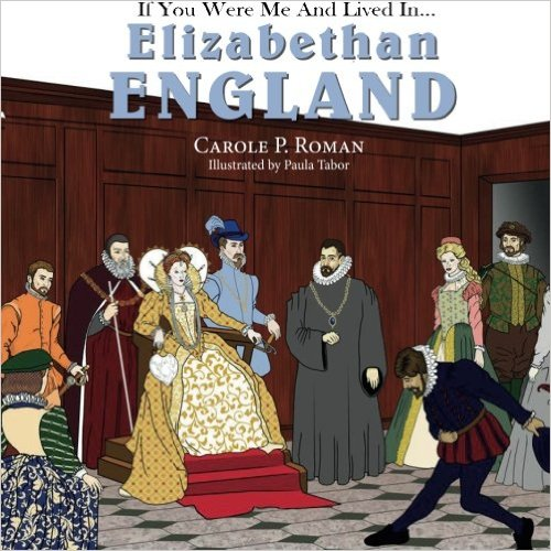 If You Were Me and Lived in Elizabethan England