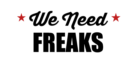 We_Need_Freaks.png