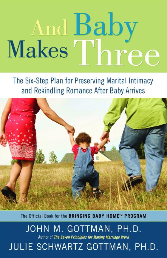 A Baby Makes Three - John M. Gottman, Ph.D.