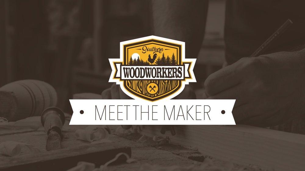 SouthernWoodworkers-MeetTheMaker.jpg
