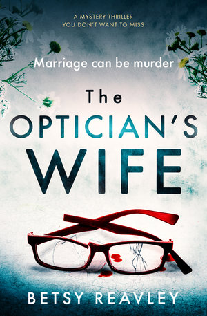 Betsy+Reavley+-+The+Optician's+Wife_cover_high+res.jpg