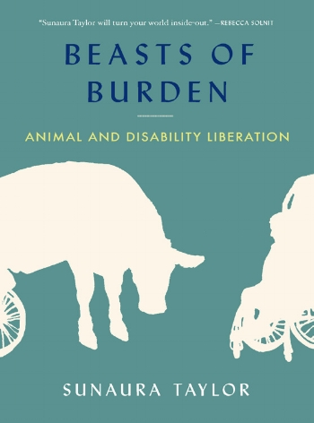 sunaura taylor s beasts of burden a book presentation and artist