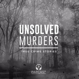 I'm a writer on Parcast's Unsolved Murders podcast.