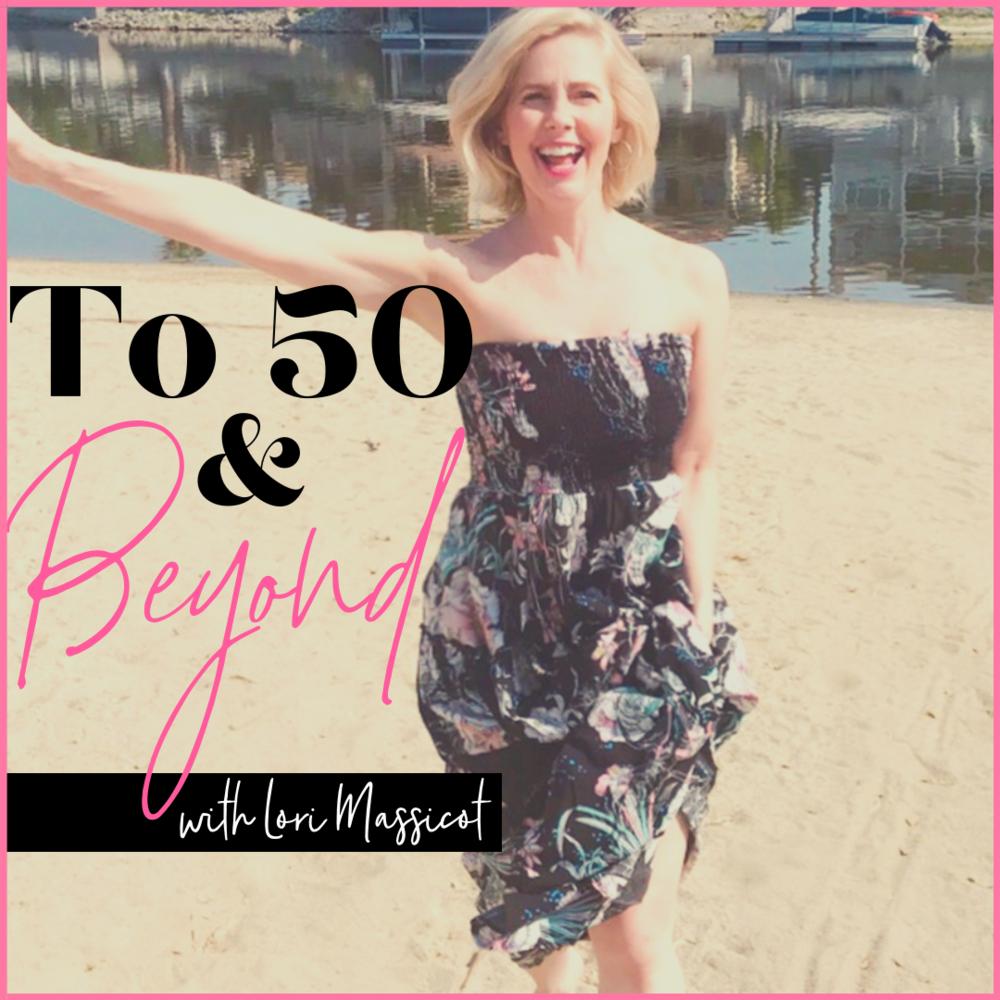 To 50 & Beyond Podcast
