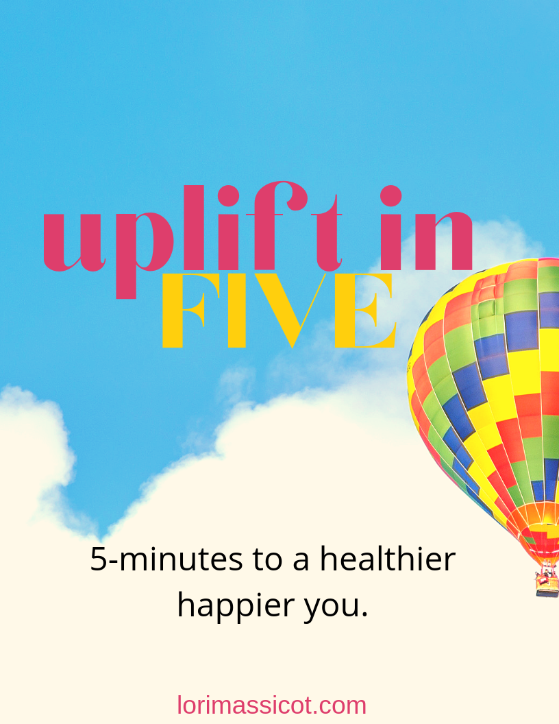 Uplift your mood, your health + your confidence in just five minutes. - Your FREE Uplift in Five Guide is minutes away.Are you READY?