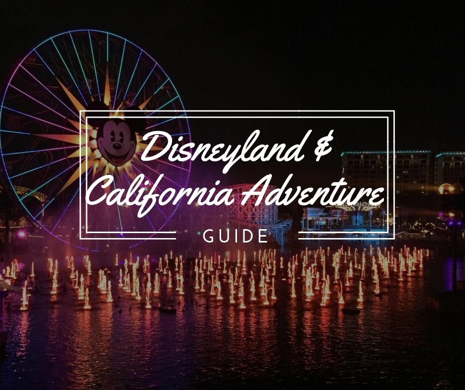 Disneyland & California Adventure Guide