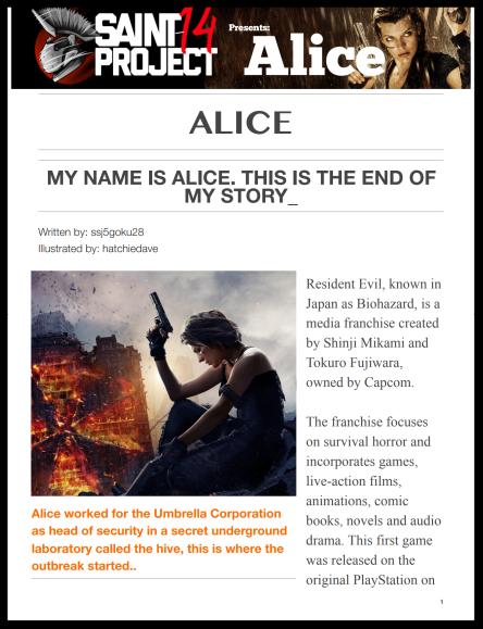 "Alice, while the world is in complete chaos, is in ""control"" she has a purpose in life and that is to stop the Umbrella Corporation. Her self-efficacy is everything she does to stop them and save the world. this gives her peace while others would be in panic - Alice (Resident Evil Franchise)"