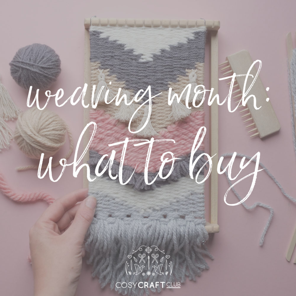 weaving month - what to buy.png