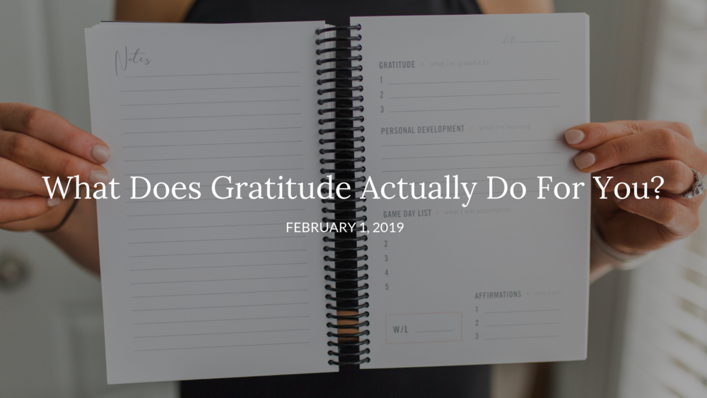 5 Things Gratitude Does For You.png