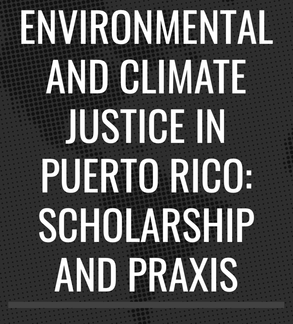 Post-Maria Climate Justice issues in Puerto Rico - This event, which is open to faculty and graduate students with a deep interest in questions of environmental and climate justice, is co-sponsored by El Instituto: Institute of Latina/o, Caribbean, and Latin American Studies and the Human Rights Institute. The event adds to the series of climate justice conversations at the University of Connecticut.