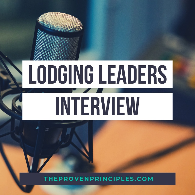 Lodging Leaders Interview — Proven Principles