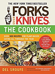 forks over knives cookbook the veggie md