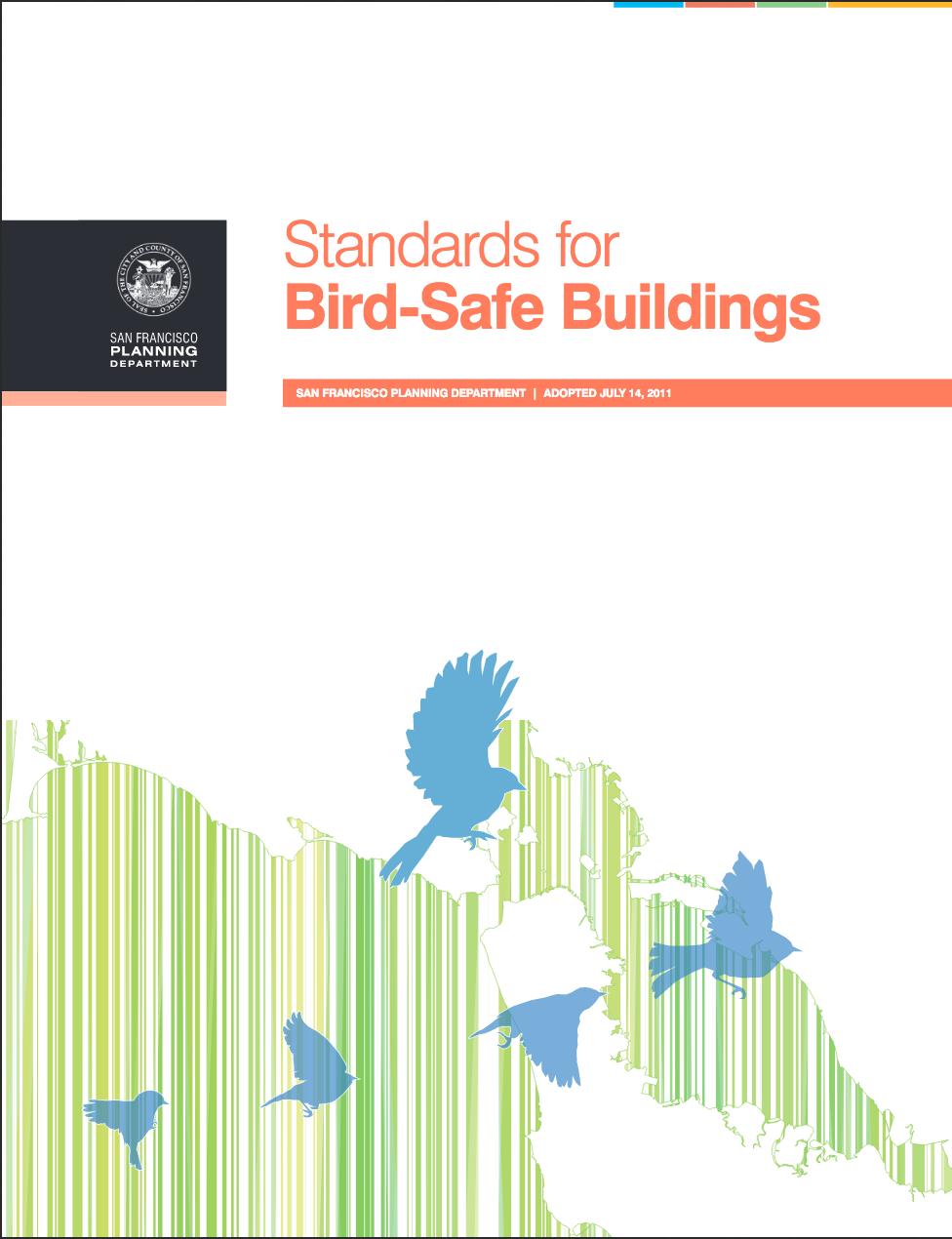 The City of San Francisco was the first to adopt a  Bird-friendly Building Ordinance