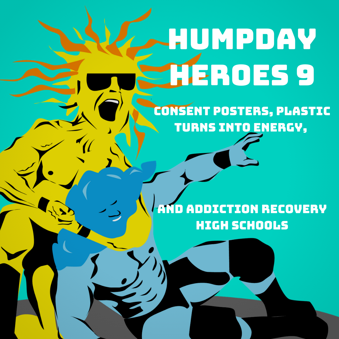 Consent Posters, Plastic Turns to Energy, and Addiction Treatment