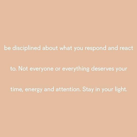 Not every action deserves a reaction ✌️ here's to staying in your light in 2019