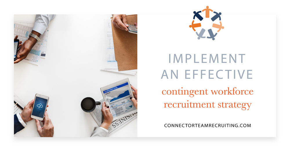 How to implement an effective contingent workforce recruitment strategy | Connector Team Recruiting.png