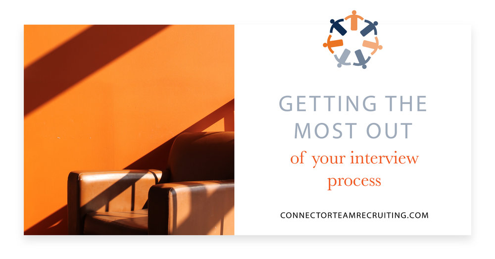 Getting the most out of your interview process | Connector Team Recruiting.jpg