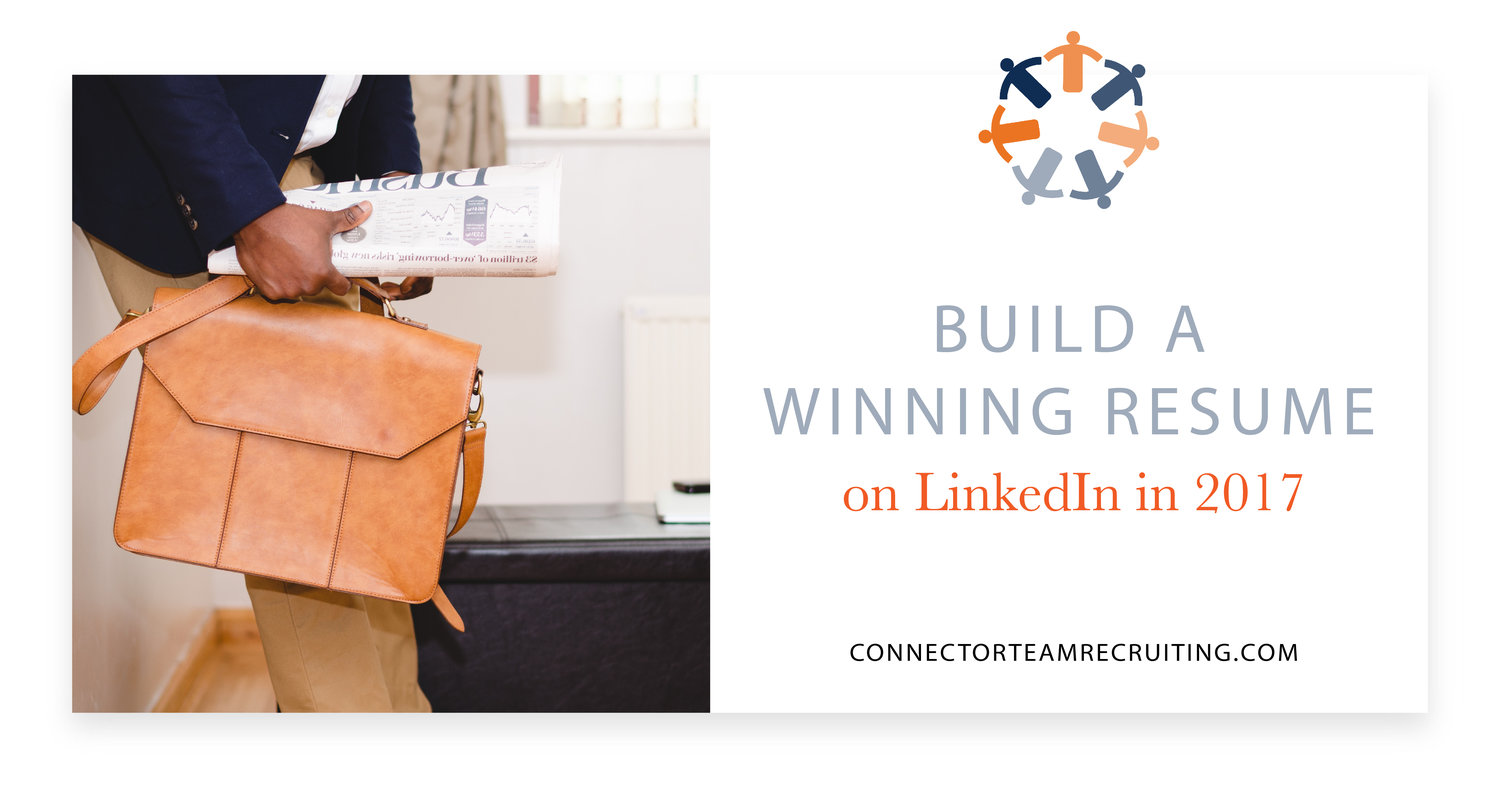 BUILD A WINNING RESUME ON LINKEDIN IN 2017 Connector Team Recruiting