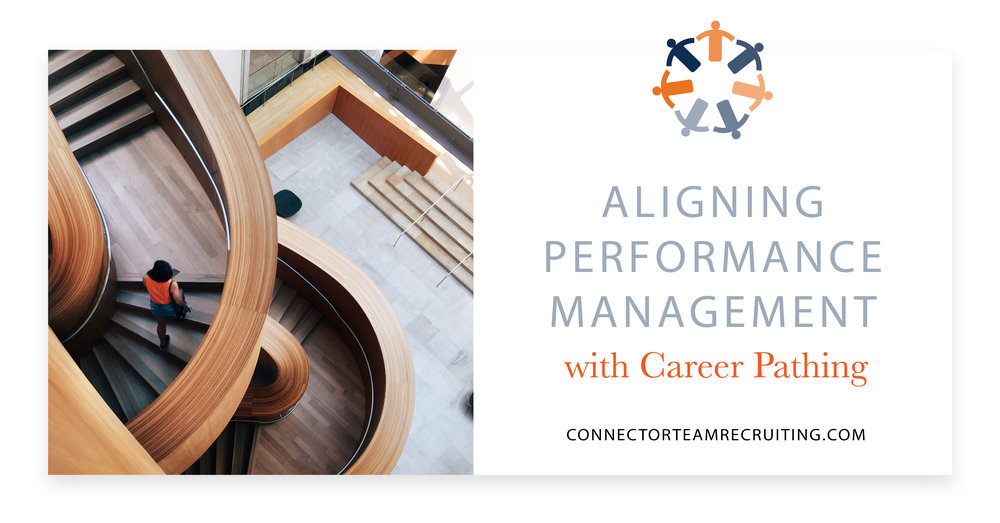 Aligning Performance Management with Career Pathing   | Connector Team Recruiting.jpg