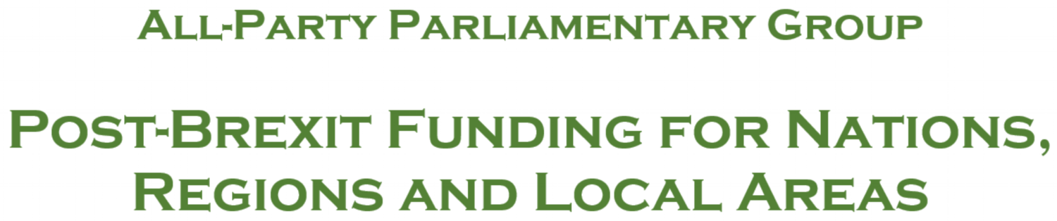 All-Party Parliamentary Group: Post-Brexit Funding for Nations, Regions and Local Areas