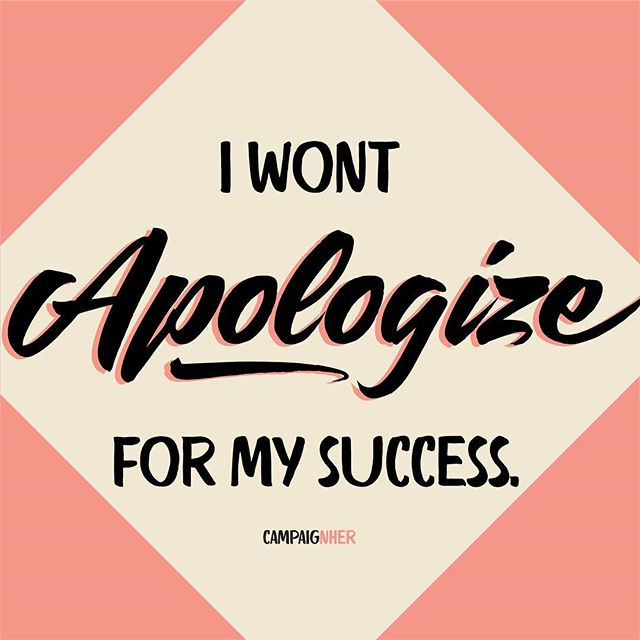 """Repeat after me, ladies. I won't apologize for my success. . . Our relationships with people can be complicated, but if you feel like you need to dance around the success you have fought for yourself around your significant other, your peers or the people who follow you on social media, you're apologizing. . . @msrachelhollis wrote """"You shouldn't let someone in the cheap seats have an expensive opinion in your life."""" You work hard for the success you have created for yourself, don't you dare apologize for being proud of the amazing things you have done. . . #thursdaythoughts #campaignher #success #womeninbusiness"""