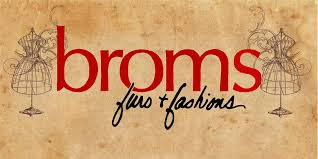 Broms Furs and Fashions - 924 E Glen AvePeoria Heights, IL 61616(309) 691-7330Official WebsiteFacebookInstagram