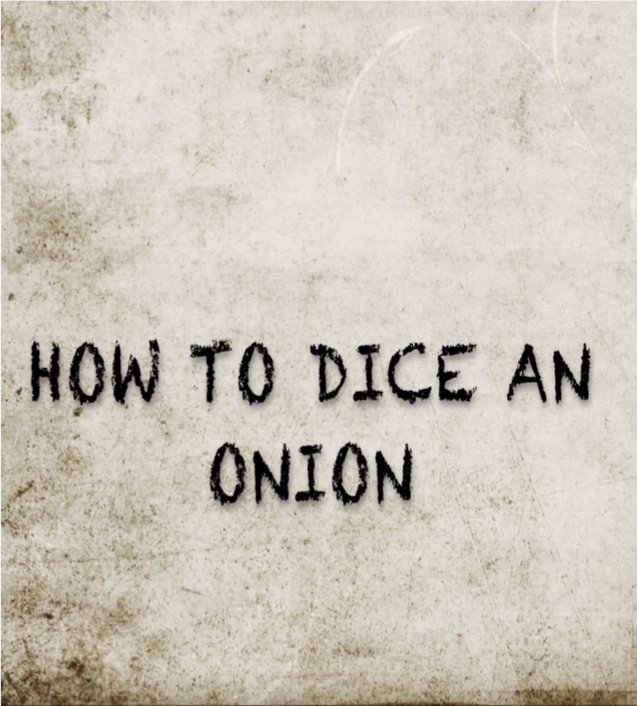 HOW TO DICE AN ONION -