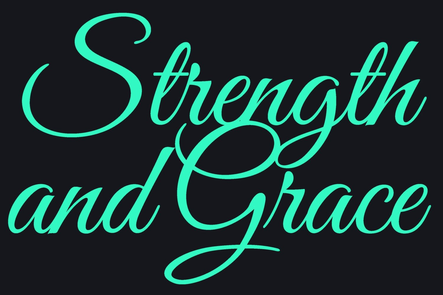 Strength and Grace