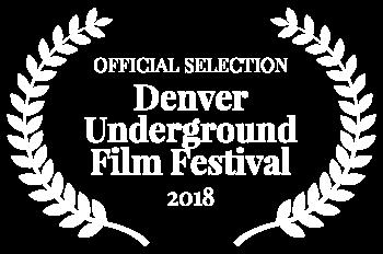 OFFICIAL SELECTION - Denver Underground Film Festival - 2018 (1)_71opacity.png