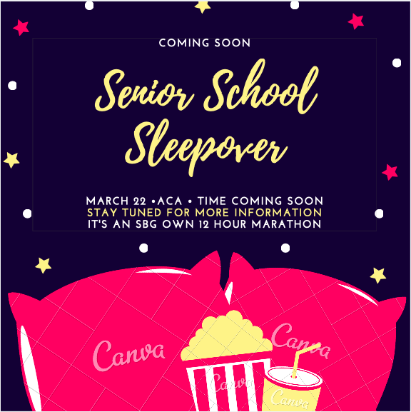 - ~ SENIOR SCHOOL SLEEPOVER SPRING PARTY ~TIME SET FOR 6:00pm (March 22nd) to 7:00am (March 23rd)