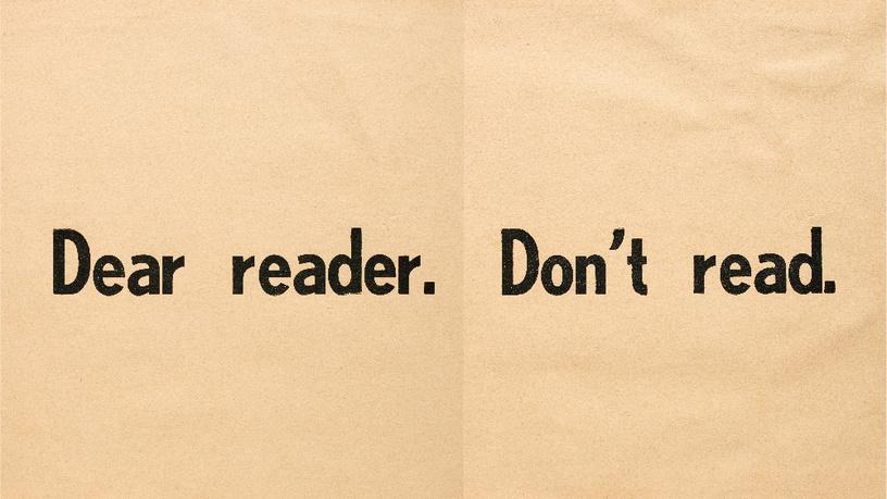 """Ulises Carrión, """"Dear reader. Don't read. [Querido lector. No lea.]"""", 1979, impresión sobre papel, Colección particular, París"""