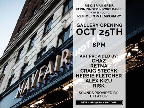 Regime Contemporary (Gallery Opening) - October 25, 2018 from 8 PM – 12 AM On October 25th, you're invited to the opening of The Mayfair Hotel's latest art gallery