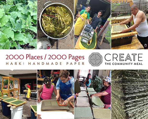 2000 Places / 2000 Pages – HARK! Handmade Paper for CREATE: The Community Meal