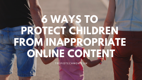 6 Ways to Protect Children from Inappropriate Online Content
